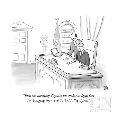 paul-noth-then-we-carefully-disguise-the-bribes-as-legal-fees-by-changing-the-word-new-yorker-cartoon